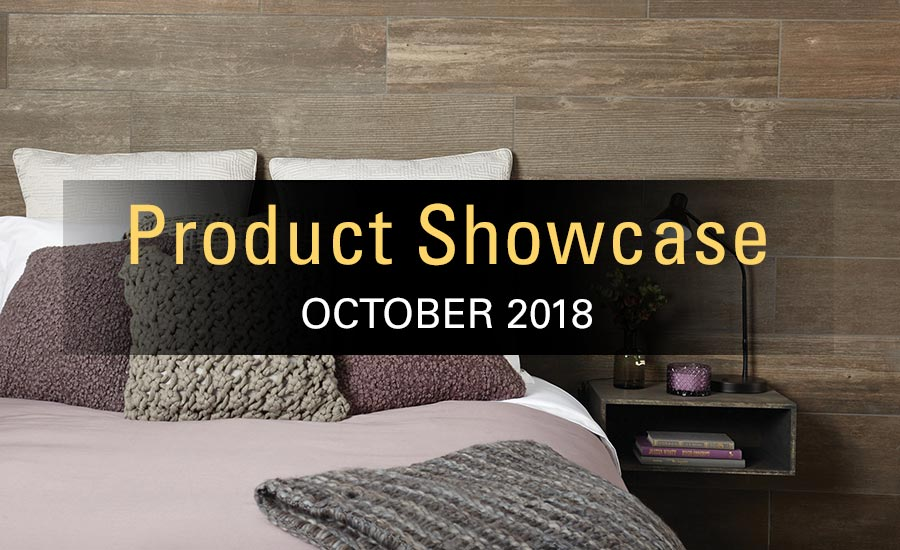 October 2018 Tile Product Showcase