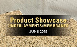 2019 June product showcase on underlayments and membranes