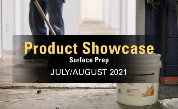 TILE July/August 2021 Product Showcase: Surface Prep
